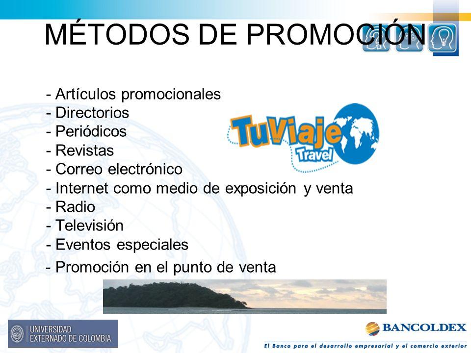 MÉTODOS DE PROMOCIÓN - Artículos promocionales - Directorios - Periódicos - Revistas - Correo electrónico - Internet como medio de exposición y venta