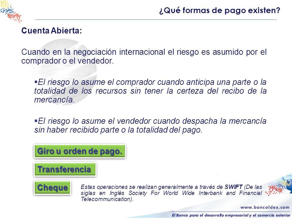 Cuenta Abierta: Cuando en la negociación internacional el riesgo es asumido por el comprador o el vendedor. El riesgo lo asume el comprador cuando ant