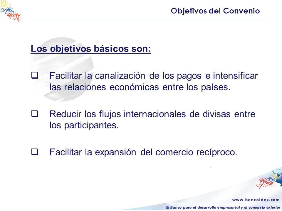 Los objetivos básicos son: Facilitar la canalización de los pagos e intensificar las relaciones económicas entre los países. Reducir los flujos intern