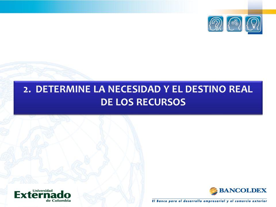 2. DETERMINE LA NECESIDAD Y EL DESTINO REAL DE LOS RECURSOS