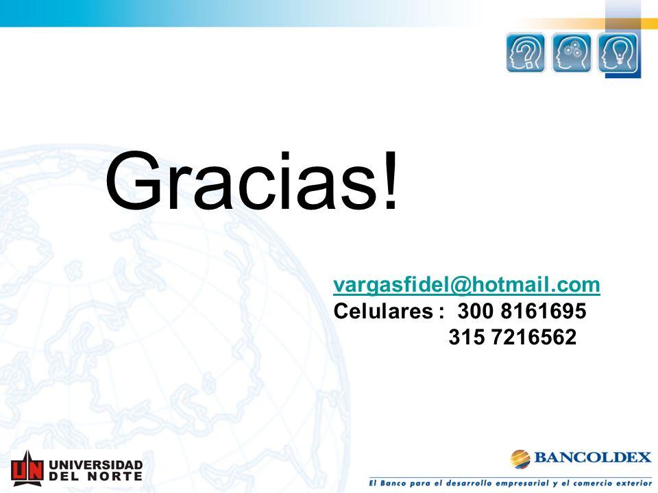 Gracias! vargasfidel@hotmail.com Celulares : 300 8161695 315 7216562