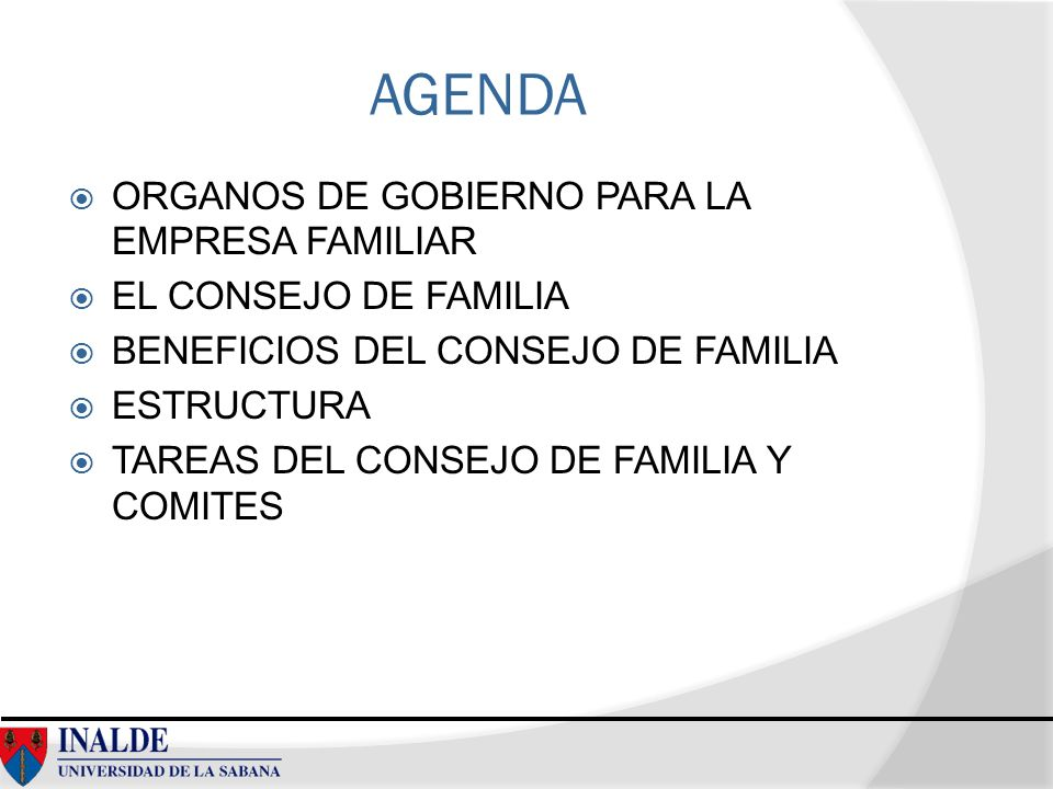 AGENDA ORGANOS DE GOBIERNO PARA LA EMPRESA FAMILIAR EL CONSEJO DE FAMILIA BENEFICIOS DEL CONSEJO DE FAMILIA ESTRUCTURA TAREAS DEL CONSEJO DE FAMILIA Y