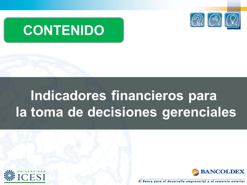 CONTENIDO Indicadores financieros para la toma de decisiones gerenciales