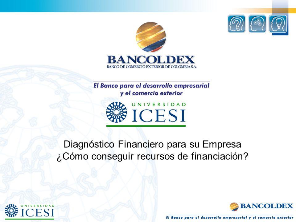 Diagnóstico Financiero para su Empresa ¿Cómo conseguir recursos de financiación?
