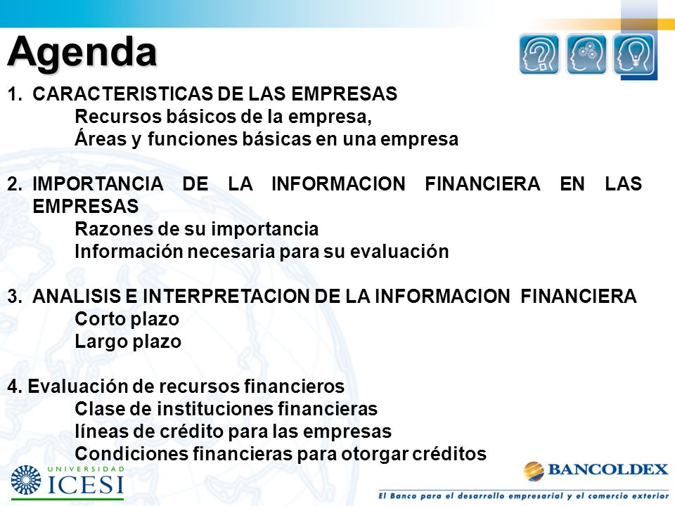 Agenda 1.CARACTERISTICAS DE LAS EMPRESAS Recursos básicos de la empresa, Áreas y funciones básicas en una empresa 2.IMPORTANCIA DE LA INFORMACION FINA