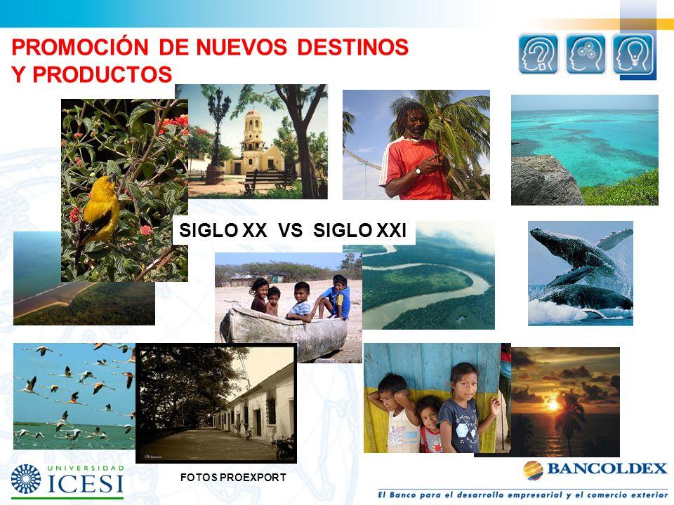 PROMOCIÓN DE NUEVOS DESTINOS Y PRODUCTOS FOTOS PROEXPORT SIGLO XX VS SIGLO XXI