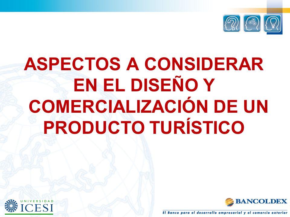 ASPECTOS A CONSIDERAR EN EL DISEÑO Y COMERCIALIZACIÓN DE UN PRODUCTO TURÍSTICO