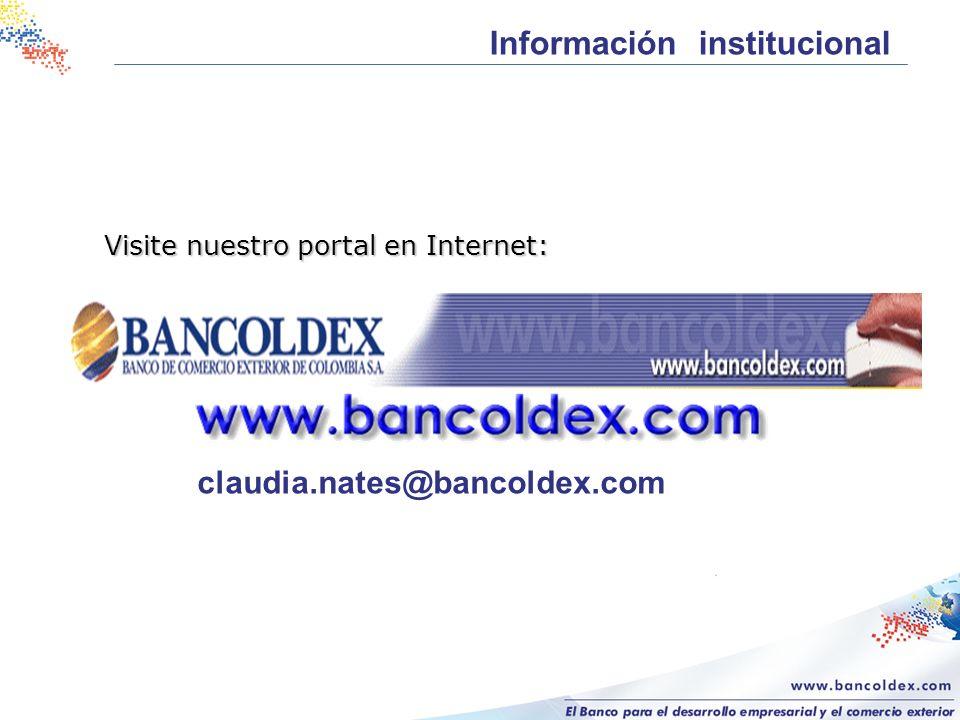 Visite nuestro portal en Internet: claudia.nates@bancoldex.com