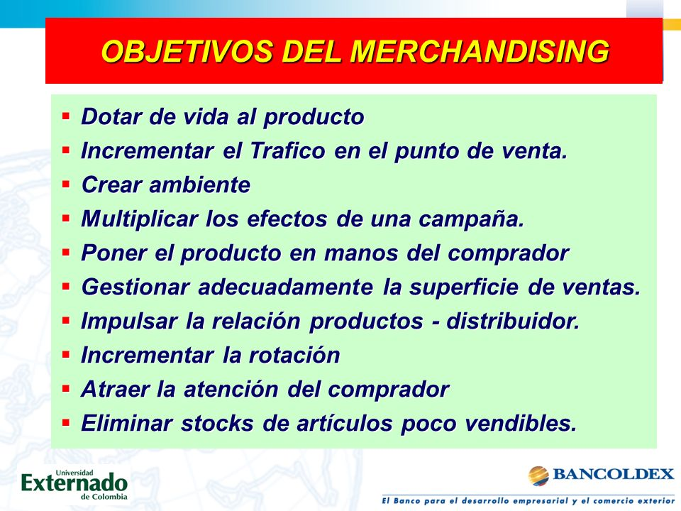 Conceptos Básicos… Es el producto el que se comunica con el cliente y se vende por si mismo La ubicación, el empaque, la accesi - bilidad, el poder to