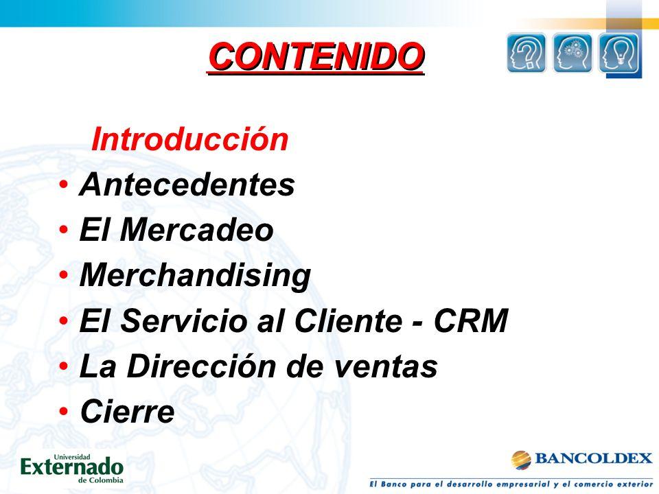 OBJETIVO GENERAL Reforzar en los asistentes el conocimiento de aspectos conceptuales básicos del Mercadeo, Servicio al Cliente y la gerencia de ventas