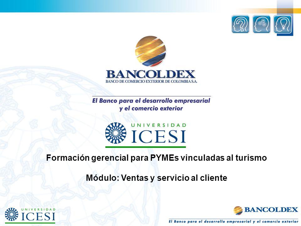 Formación gerencial para PYMEs vinculadas al turismo Módulo: Ventas y servicio al cliente