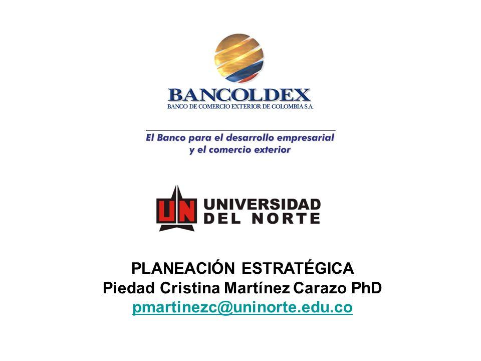 PLANEACIÓN ESTRATÉGICA Piedad Cristina Martínez Carazo PhD pmartinezc@uninorte.edu.co