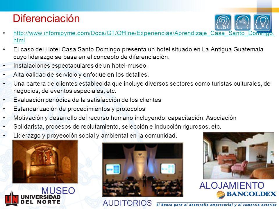 Diferenciación http://www.infomipyme.com/Docs/GT/Offline/Experiencias/Aprendizaje_Casa_Santo_Domingo. htmlhttp://www.infomipyme.com/Docs/GT/Offline/Ex