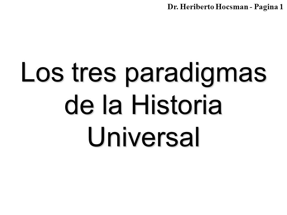 Los tres paradigmas de la Historia Universal Dr. Heriberto Hocsman - Pagina 1