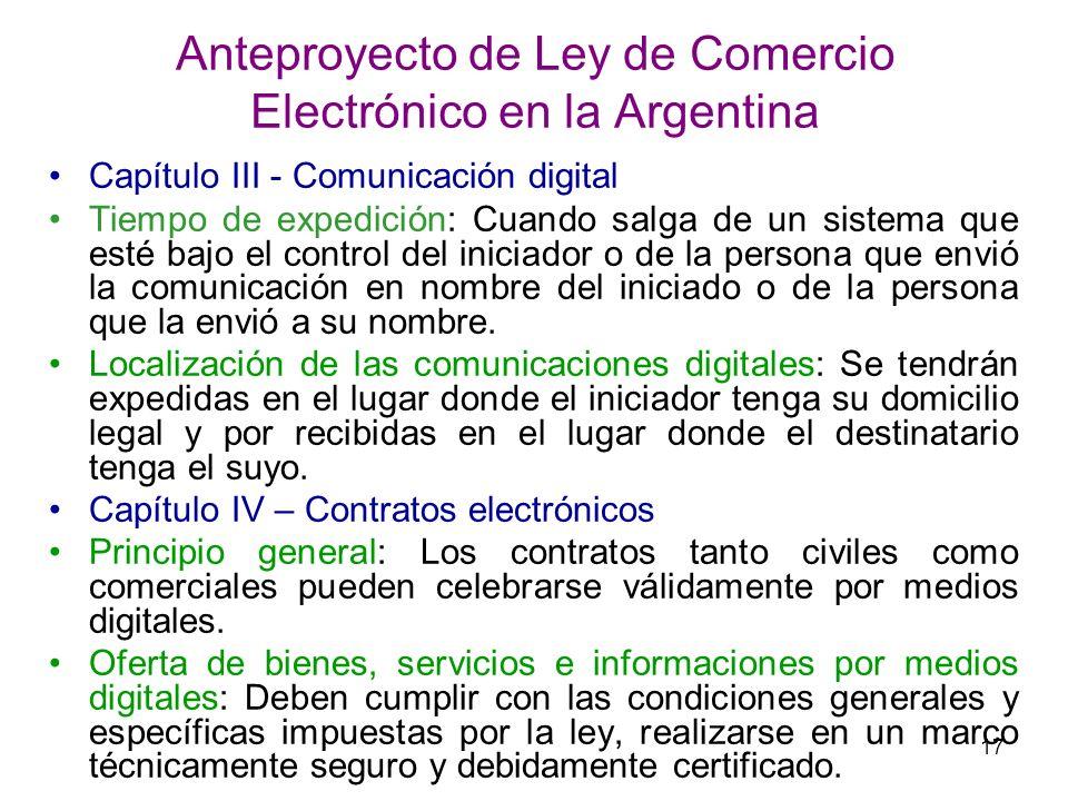 17 Anteproyecto de Ley de Comercio Electrónico en la Argentina Capítulo III - Comunicación digital Tiempo de expedición: Cuando salga de un sistema qu