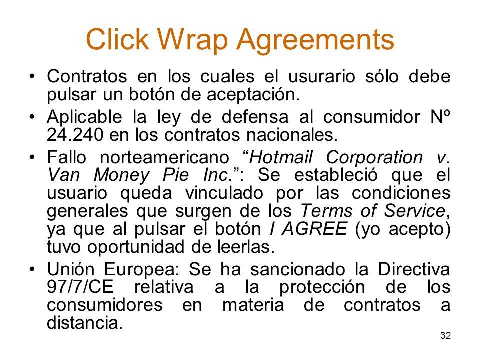 32 Click Wrap Agreements Contratos en los cuales el usurario sólo debe pulsar un botón de aceptación. Aplicable la ley de defensa al consumidor Nº 24.