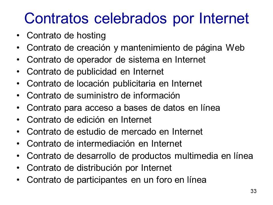 33 Contratos celebrados por Internet Contrato de hosting Contrato de creación y mantenimiento de página Web Contrato de operador de sistema en Interne