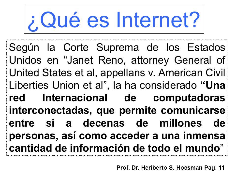 ¿Qué es Internet? Según la Corte Suprema de los Estados Unidos en Janet Reno, attorney General of United States et al, appellans v. American Civil Lib