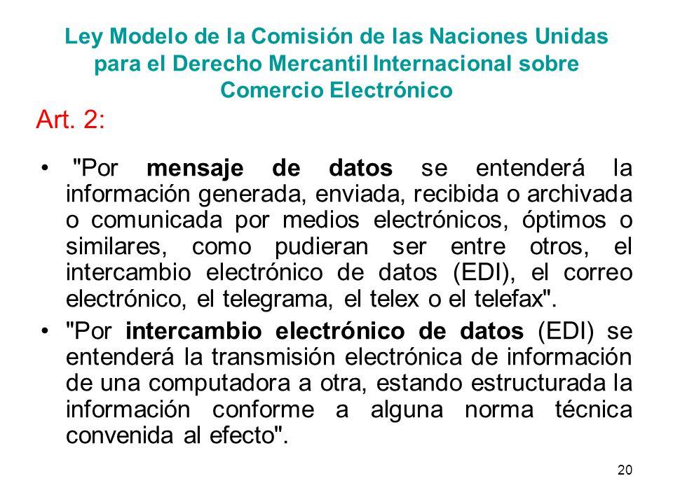 20 Ley Modelo de la Comisión de las Naciones Unidas para el Derecho Mercantil Internacional sobre Comercio Electrónico