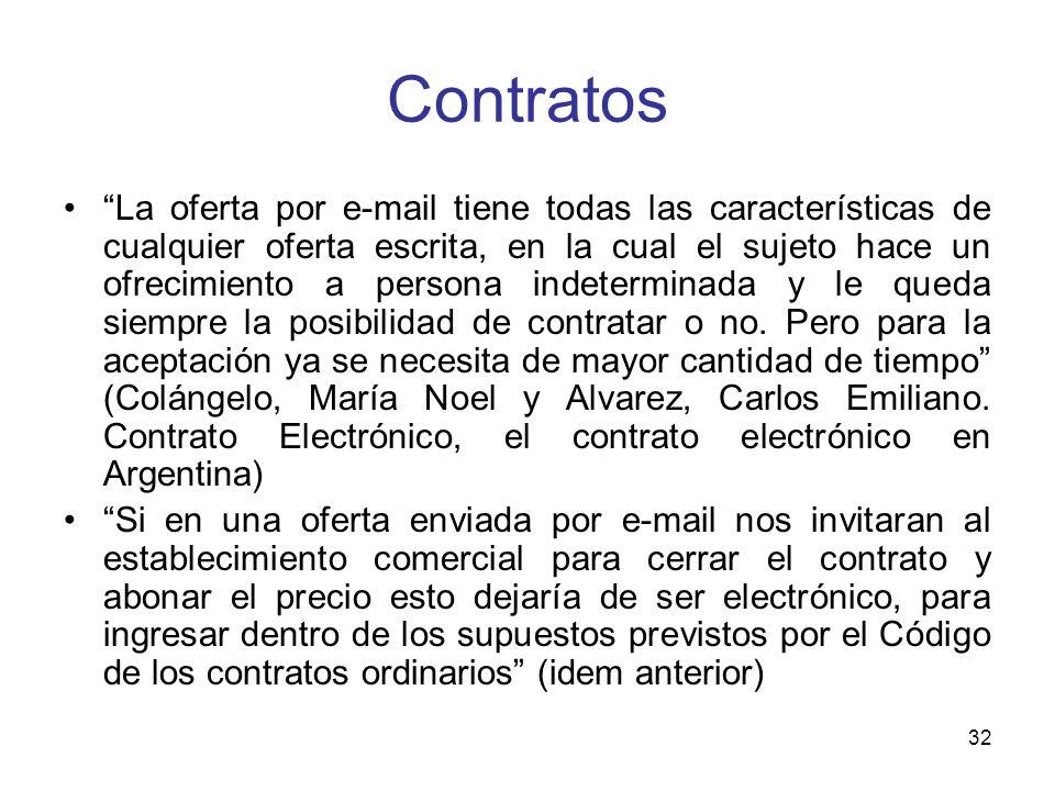 32 Contratos La oferta por e-mail tiene todas las características de cualquier oferta escrita, en la cual el sujeto hace un ofrecimiento a persona ind