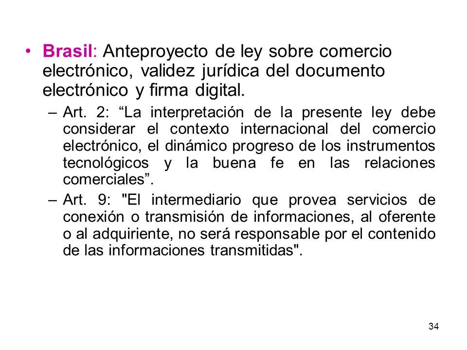 34 Brasil: Anteproyecto de ley sobre comercio electrónico, validez jurídica del documento electrónico y firma digital. –Art. 2: La interpretación de l