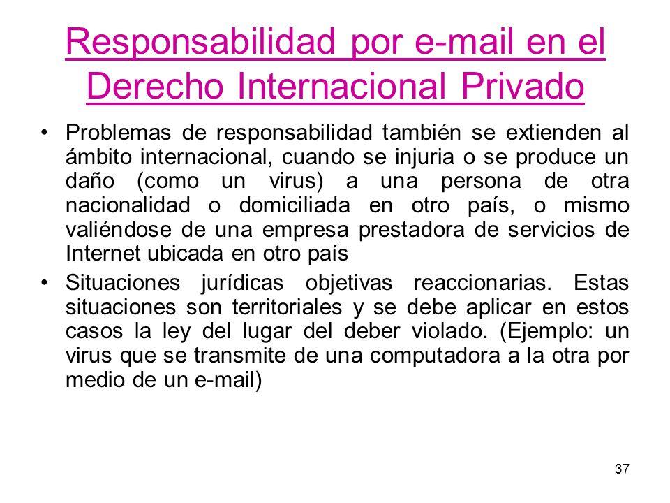 37 Responsabilidad por e-mail en el Derecho Internacional Privado Problemas de responsabilidad también se extienden al ámbito internacional, cuando se