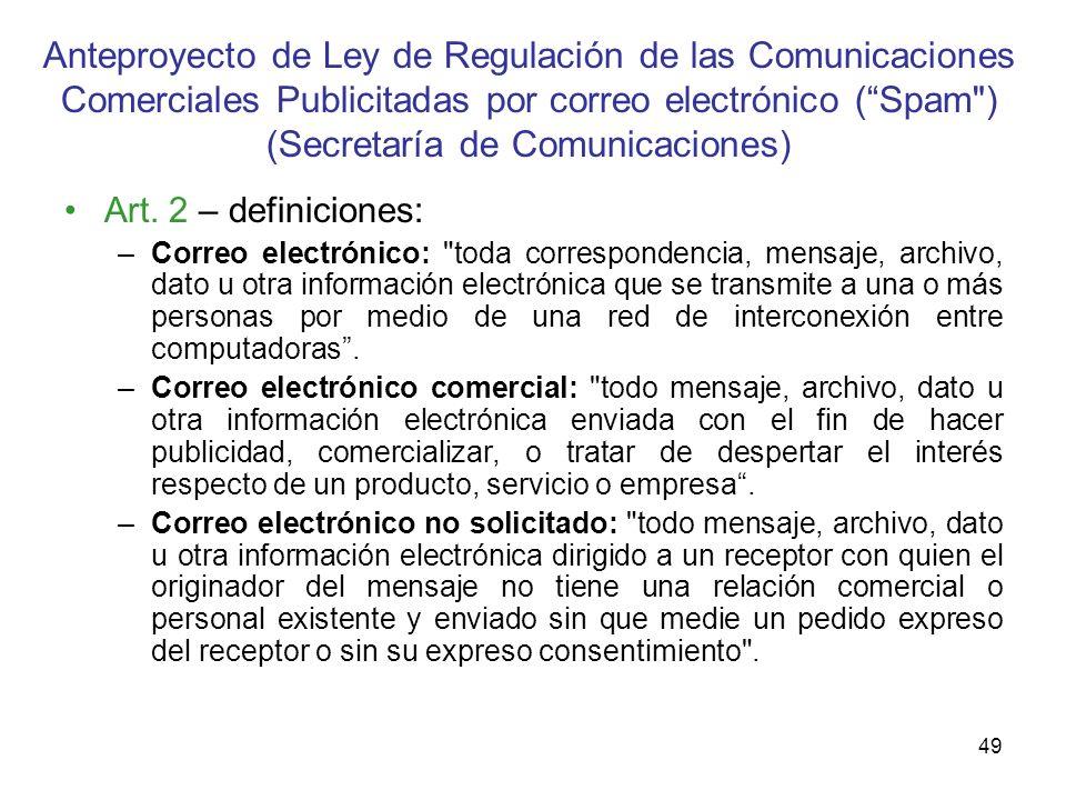 49 Anteproyecto de Ley de Regulación de las Comunicaciones Comerciales Publicitadas por correo electrónico (Spam