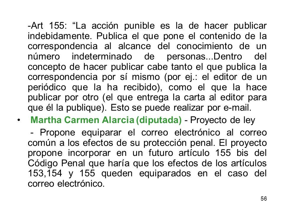 56 -Art 155: La acción punible es la de hacer publicar indebidamente. Publica el que pone el contenido de la correspondencia al alcance del conocimien