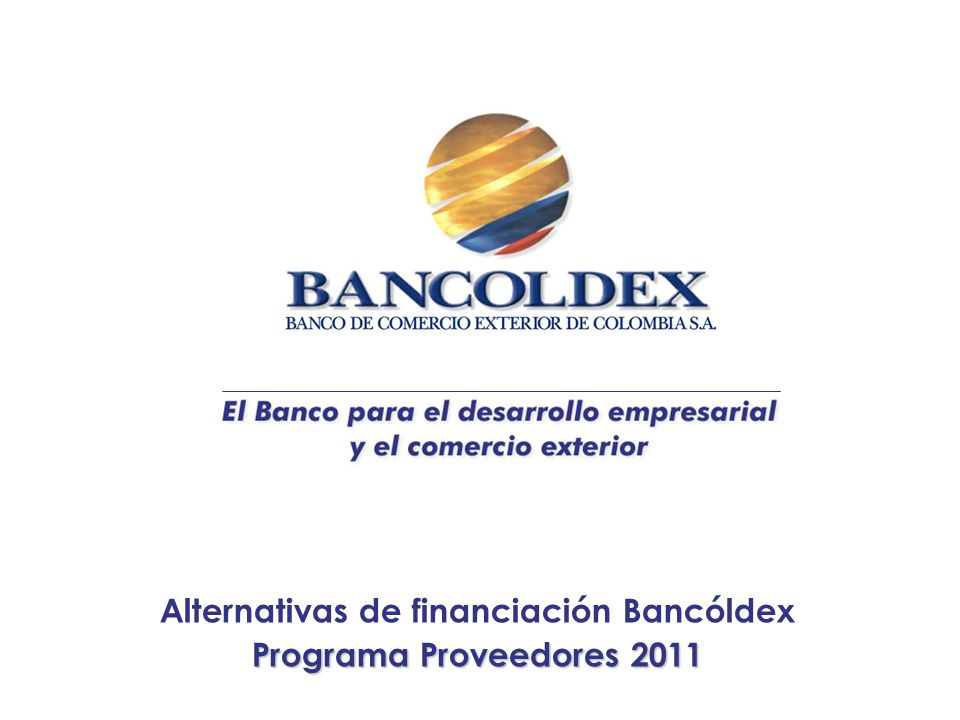 Alternativas de financiación Bancóldex Programa Proveedores 2011