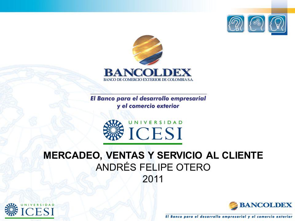 MERCADEO, VENTAS Y SERVICIO AL CLIENTE ANDRÉS FELIPE OTERO 2011