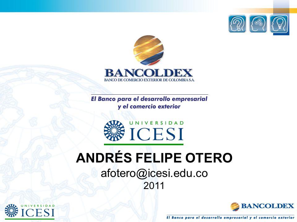ANDRÉS FELIPE OTERO afotero@icesi.edu.co 2011