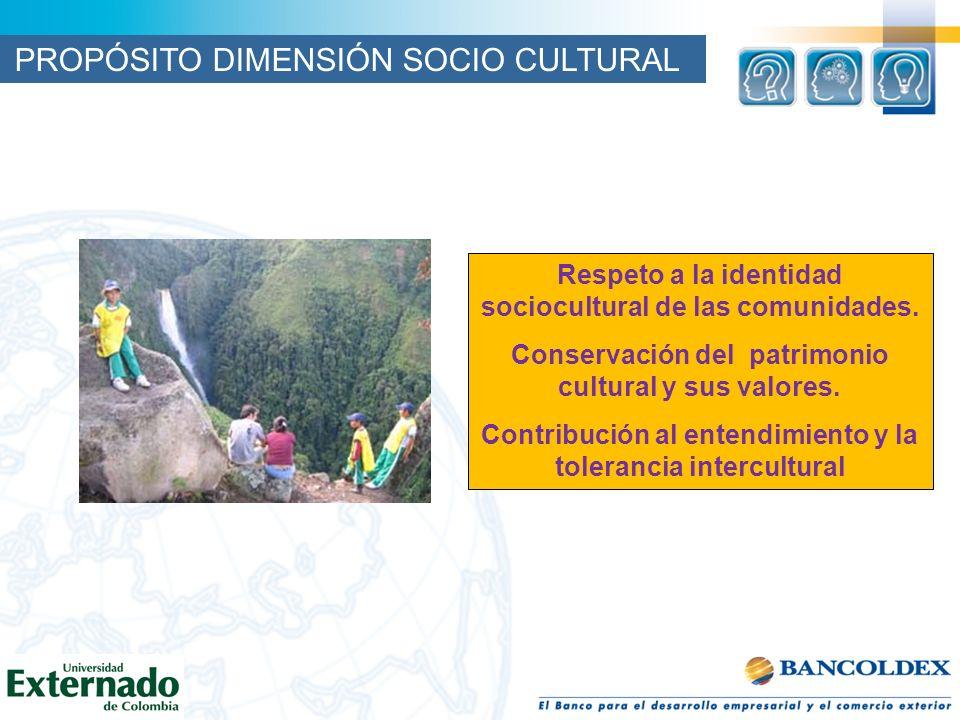Respeto a la identidad sociocultural de las comunidades. Conservación del patrimonio cultural y sus valores. Contribución al entendimiento y la tolera