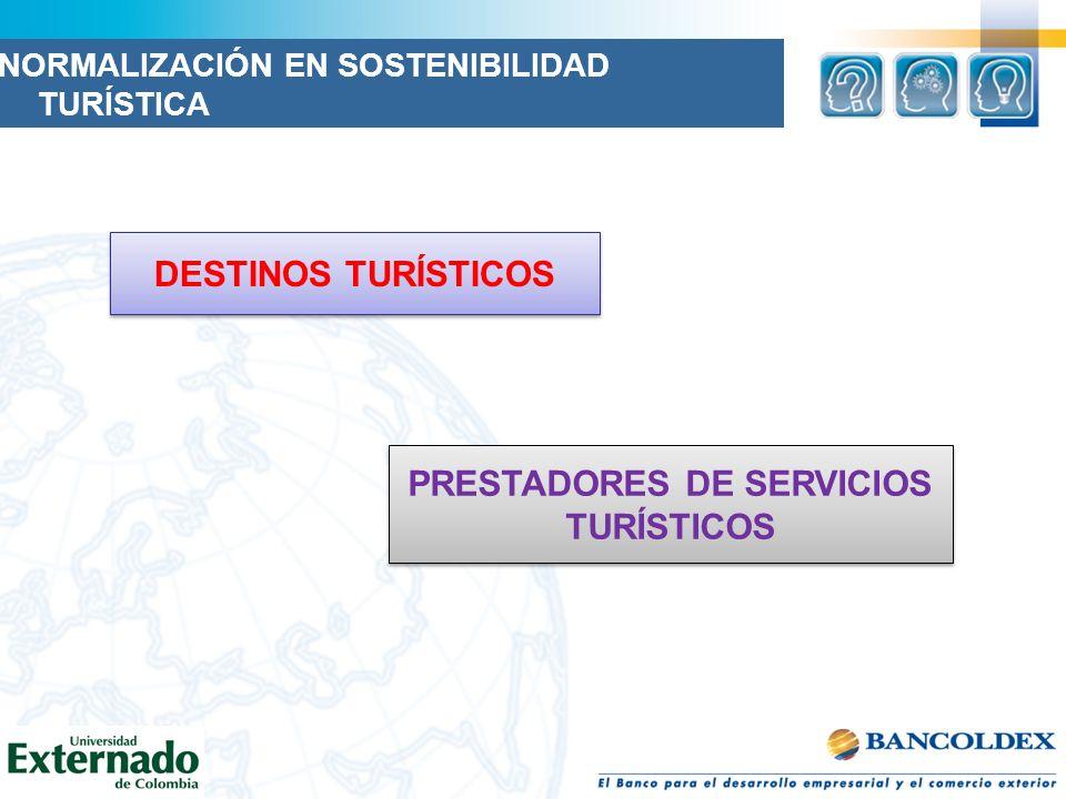 DESTINOS TURÍSTICOS PRESTADORES DE SERVICIOS TURÍSTICOS NORMALIZACIÓN EN SOSTENIBILIDAD TURÍSTICA