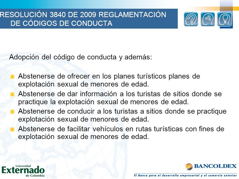 Adopción del código de conducta y además: Abstenerse de ofrecer en los planes turísticos planes de explotación sexual de menores de edad. Abstenerse d