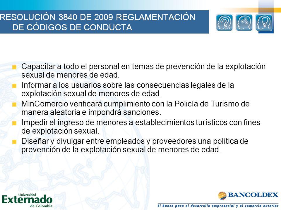 Capacitar a todo el personal en temas de prevención de la explotación sexual de menores de edad. Informar a los usuarios sobre las consecuencias legal