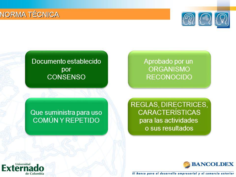 Documento establecido por CONSENSO Documento establecido por CONSENSO Aprobado por un ORGANISMO RECONOCIDO Aprobado por un ORGANISMO RECONOCIDO Que su