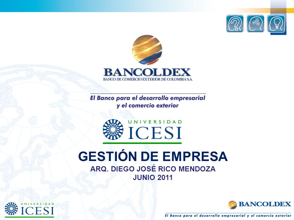 GESTIÓN DE EMPRESA ARQ. DIEGO JOSÉ RICO MENDOZA JUNIO 2011