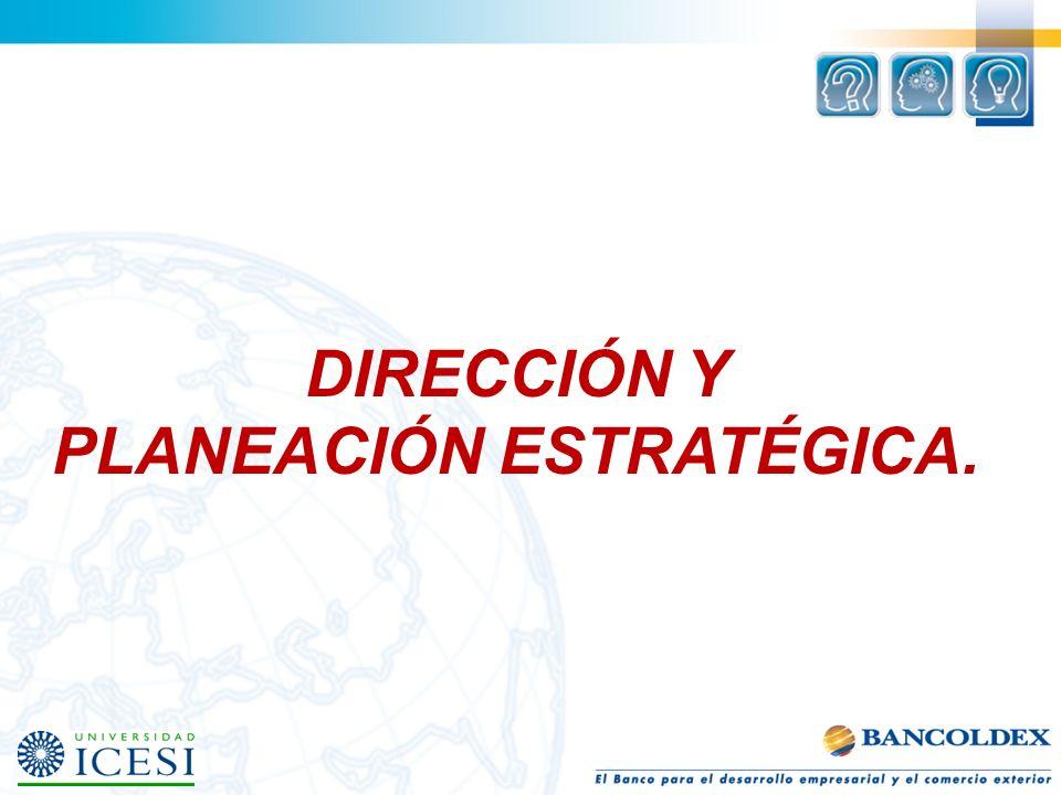DIRECCIÓN Y PLANEACIÓN ESTRATÉGICA.