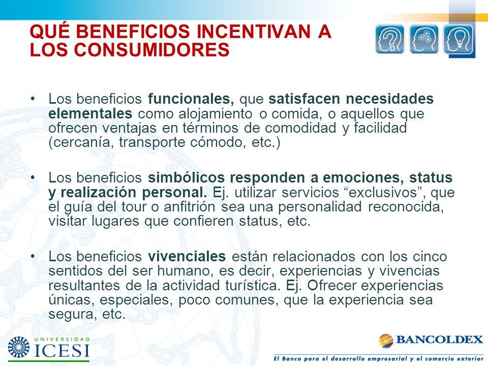 QUÉ BENEFICIOS INCENTIVAN A LOS CONSUMIDORES Los beneficios funcionales, que satisfacen necesidades elementales como alojamiento o comida, o aquellos