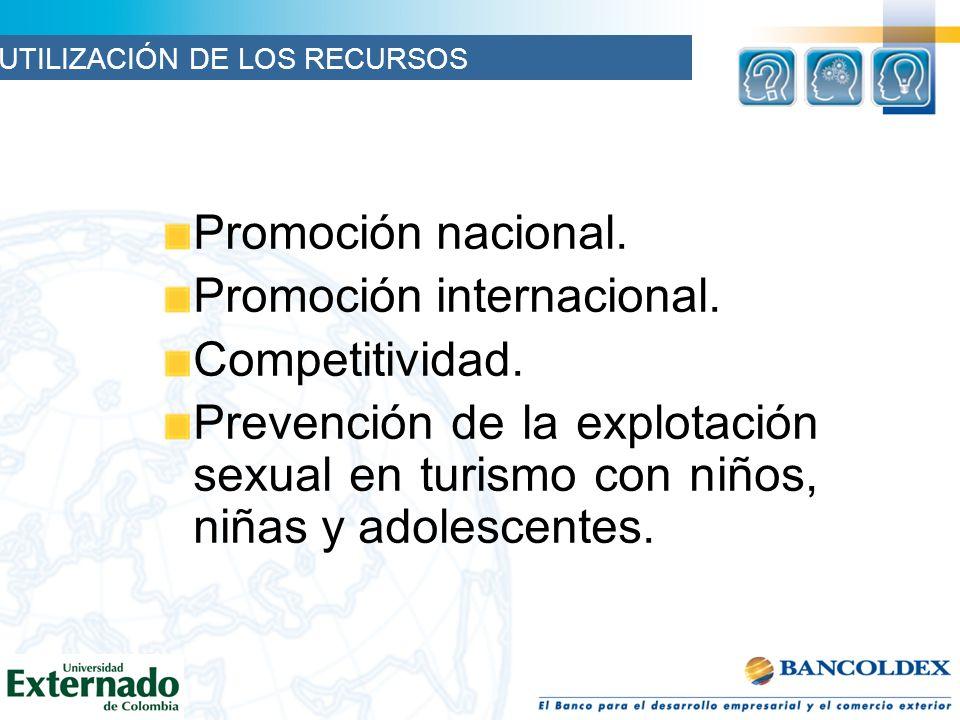 Promoción nacional. Promoción internacional. Competitividad. Prevención de la explotación sexual en turismo con niños, niñas y adolescentes. UTILIZACI