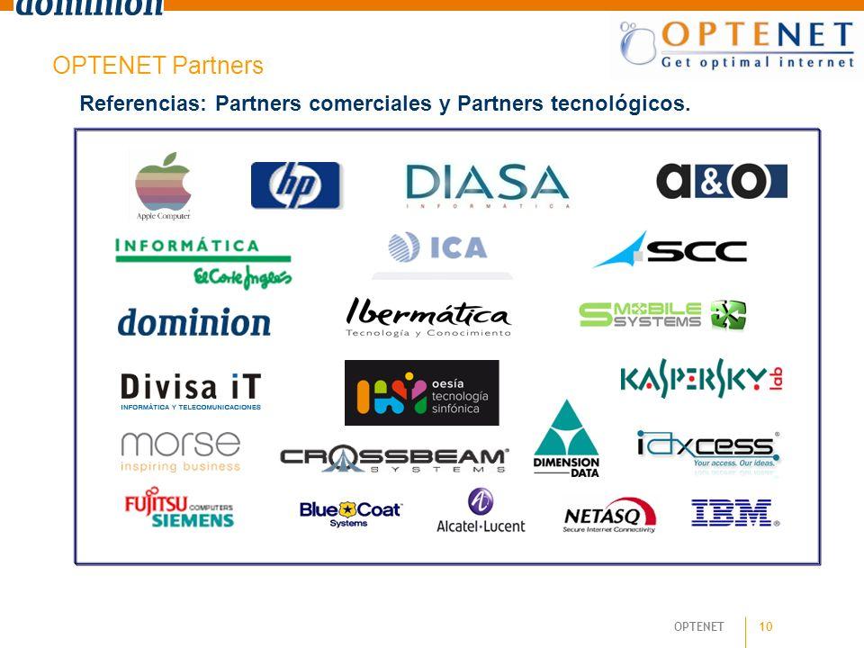 OPTENET 10 Referencias: Partners comerciales y Partners tecnológicos. OPTENET Partners