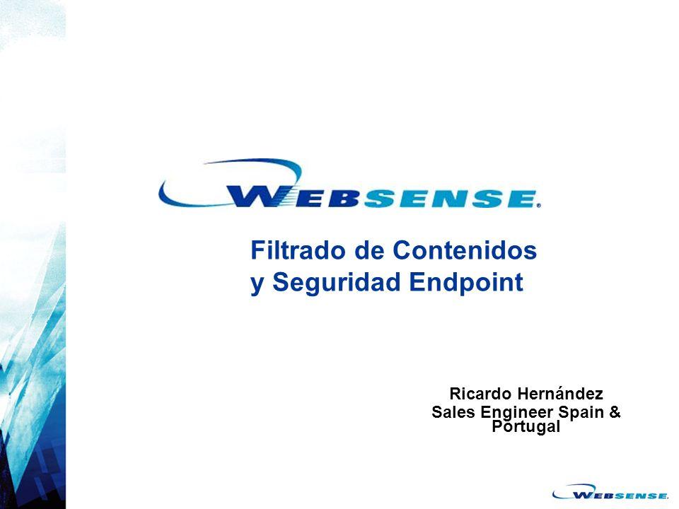 Filtrado de Contenidos y Seguridad Endpoint Ricardo Hernández Sales Engineer Spain & Portugal