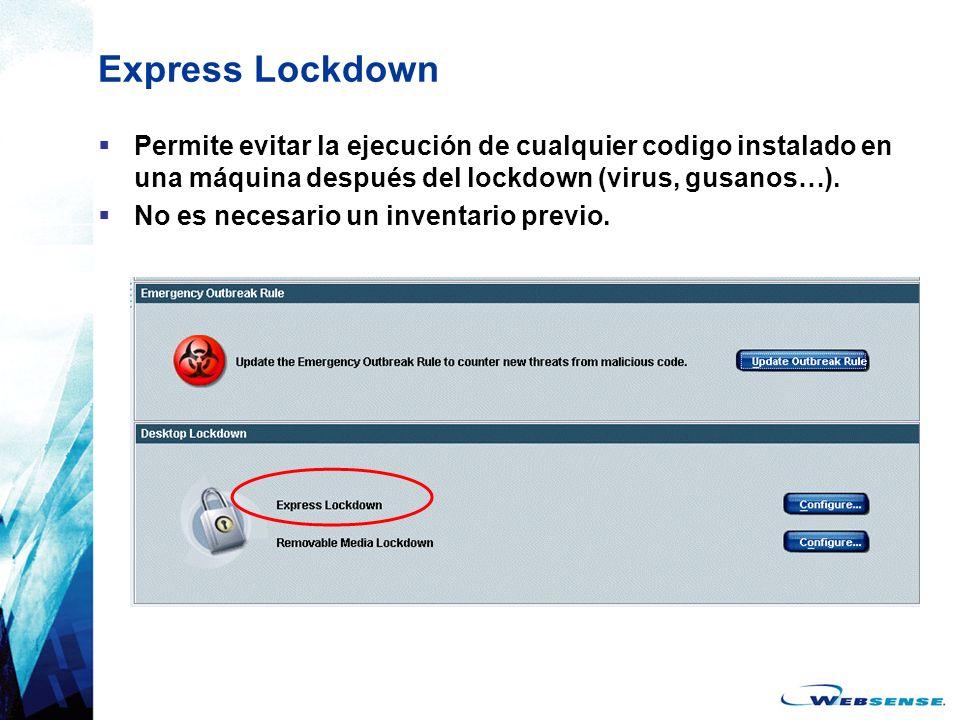 Express Lockdown Permite evitar la ejecución de cualquier codigo instalado en una máquina después del lockdown (virus, gusanos…). No es necesario un i