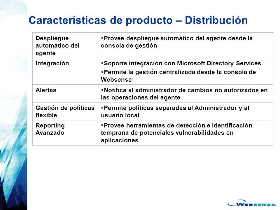 Características de producto – Distribución Despliegue automático del agente Provee despliegue automático del agente desde la consola de gestión Integr
