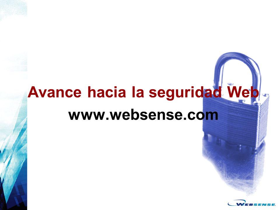 Avance hacia la seguridad Web www.websense.com