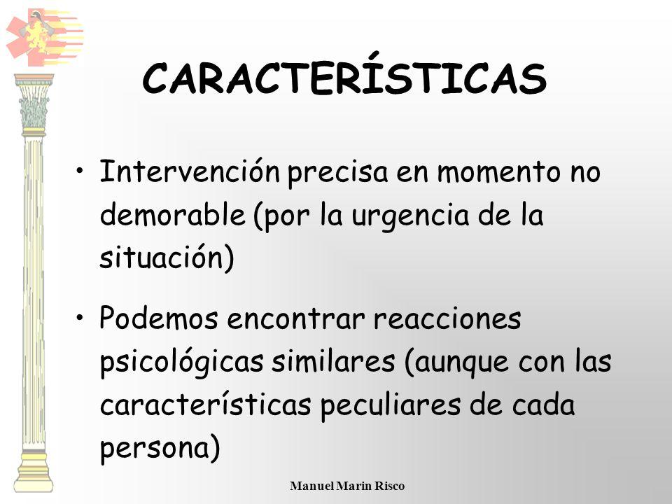 Manuel Marin Risco Intervención precisa en momento no demorable (por la urgencia de la situación) Podemos encontrar reacciones psicológicas similares