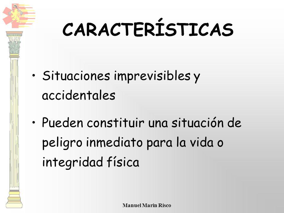 Manuel Marin Risco Situaciones imprevisibles y accidentales Pueden constituir una situación de peligro inmediato para la vida o integridad física CARA