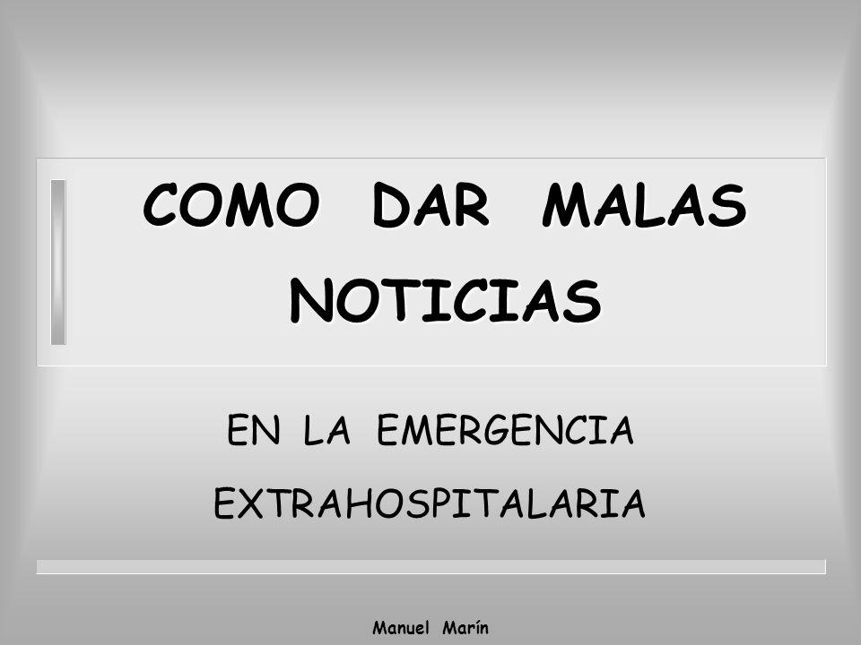 Manuel Marín Nosotros solemos dar malas noticias en tres ocasiones fundamentalmente: 1.