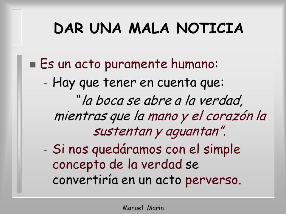 Manuel Marín n Es un acto puramente humano: – Hay que tener en cuenta que: la boca se abre a la verdad, mientras que la mano y el corazón la sustentan