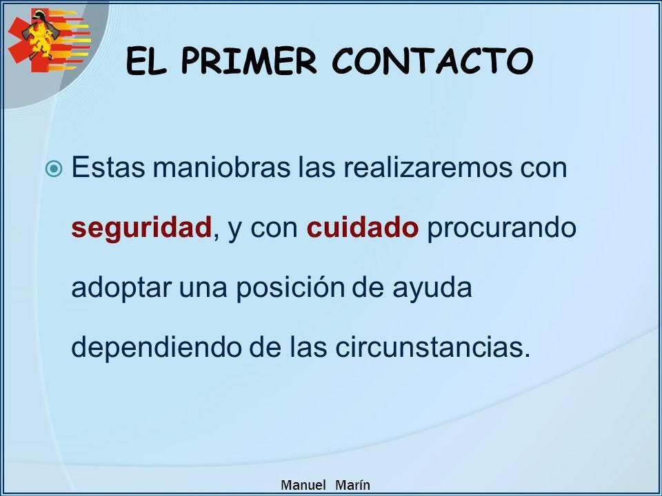 Manuel Marín Estas maniobras las realizaremos con seguridad, y con cuidado procurando adoptar una posición de ayuda dependiendo de las circunstancias.